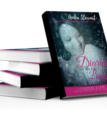 Diaries of an Elect Lady: I CHOOSE 2 LIVE ( liberated, ImproveD, Vivacious, Enlightened)
